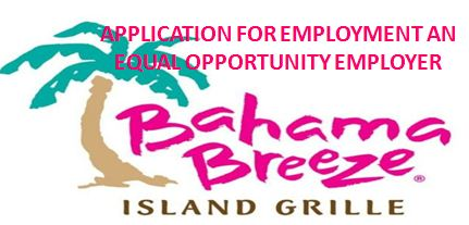 🤑Bahama Breeze Job Application, Jobs & Careers Online ... on job applications online, job search, agreement form, job advertisement, cv form, job openings, contact form, job letter, job vacancy, employee benefits form, cover letter form, job resume, job applications you can print, job payment receipt, job opportunity, job requirements,